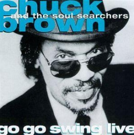 Chuck Brown And The Soul Searchers - Go Go Swing Live