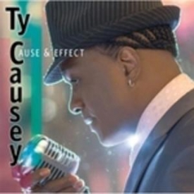 Ty Causey - Cause & Effect