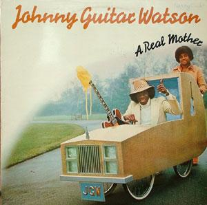 Front Cover Album Johnny Guitar Watson - A Real Mother
