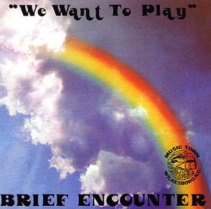 Front Cover Album Brief Encounter - We Want To Play