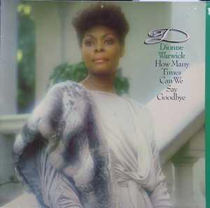 Front Cover Album Dionne Warwick - How Many Times Can We Say Goodbye