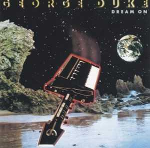 Front Cover Album George Duke - Dream On  | funkytowngrooves usa records | FTG-260 | US